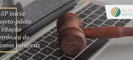 TJ-SP inicia projeto-piloto de citação eletrônica de pessoas jurídicas