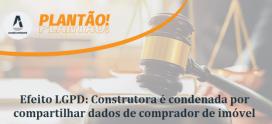 Inédito: Construtora é condenada com base na LGPD por compartilhar dados de comprador de imóvel