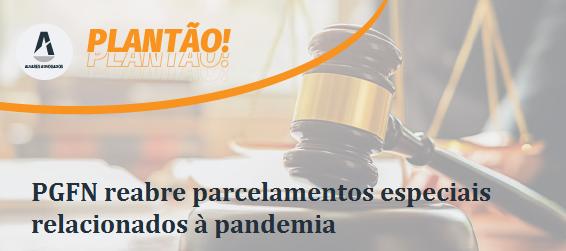 PGFN reabre parcelamentos especiais relacionados à pandemia