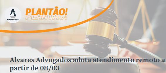 Alvares Advogados adota atendimento remoto a partir de 08/03