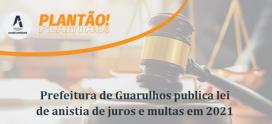 Prefeitura publica lei de anistia de juros e multas em 2021