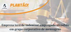 Empresa de Santa Catarina terá de indenizar empregado ofendido em grupo corporativo de WhatsApp