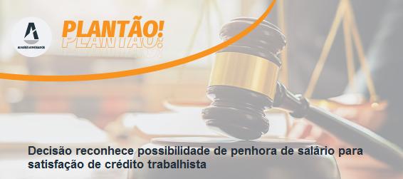 Decisão reconhece possibilidade de penhora de salário para satisfação de crédito trabalhista