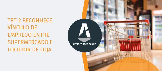 TRT-2 reconhece vínculo de emprego entre supermercado e locutor de loja