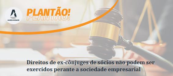 Direitos de ex-cônjuges de sócios não podem ser exercidos perante a sociedade empresarial