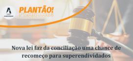 Nova lei faz da conciliação uma chance de recomeço para pessoas superendividadas